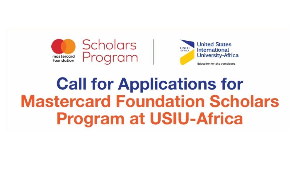 THE MASTERCARD FOUNDATION SCHOLARS PROGRAM AT UNITED STATES INTERNATIONAL UNIVERSITY-AFRICA